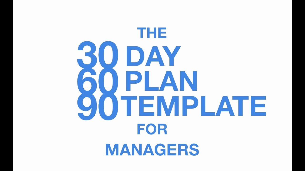 30 60 90 Day Template Best Of the 30 60 90 Day Plan Template for Managers