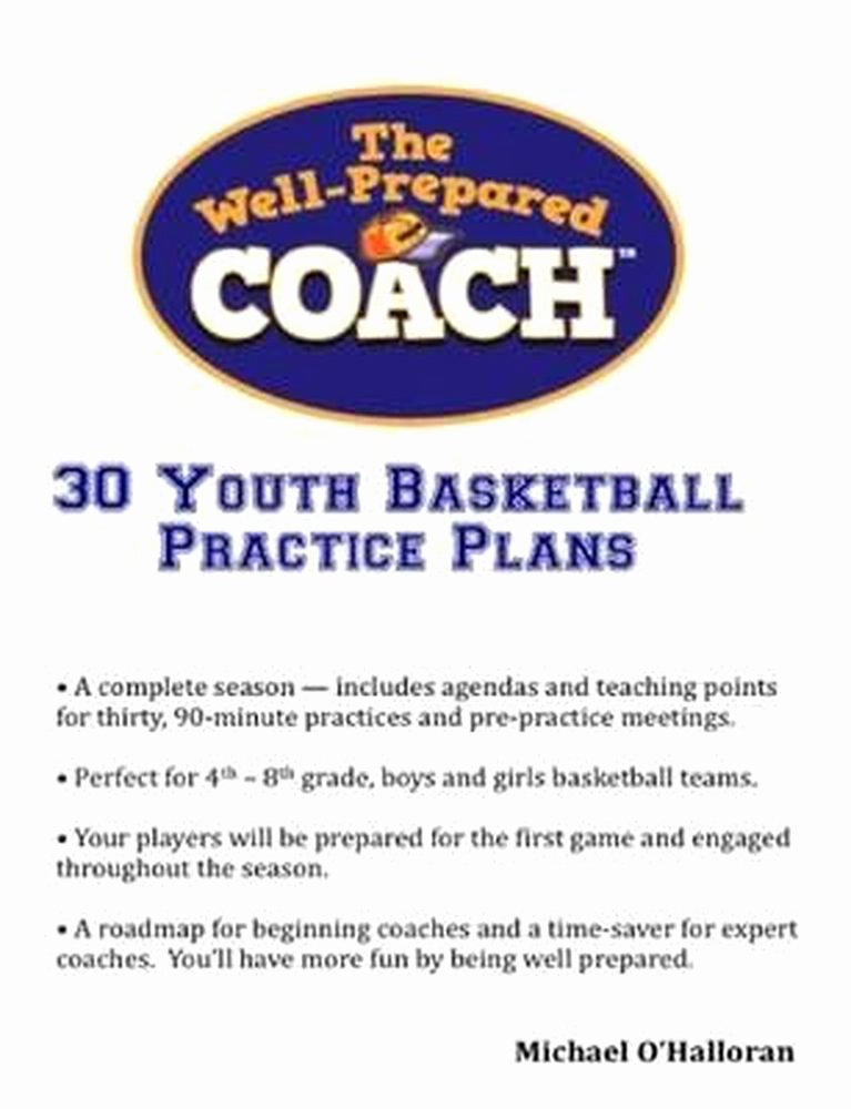 Basketball Practice Plan Pdf Elegant New Well Prepared Coach 30 Youth Basketball Practice