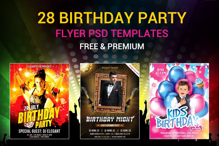 Birthday Party Flyer Templates Free Beautiful 28 Birthday Party Flyer Psd Templates Free & Premium Designyep