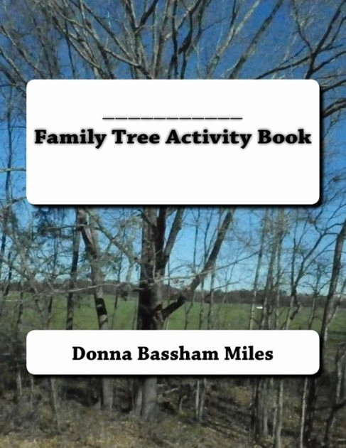 Blank Family Tree Book Fresh Blank Family Tree Activity Book by Donna Bassham Miles Paperback