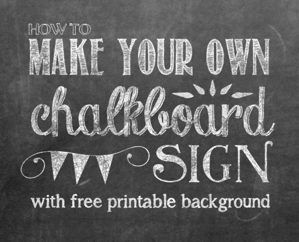 Chalkboard Birthday Sign Template Fresh How to Make Your Own Printable Chalkboard Sign Yellow Bliss Road