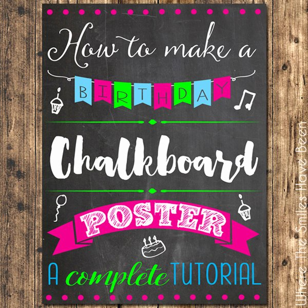 Chalkboard Poster Template Free Best Of How to Make A Birthday Chalkboard Poster