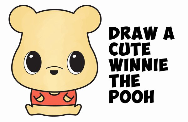 Cute Pictures to Draw Fresh How to Draw A Cute Chibi Kawaii Winnie the Pooh Easy