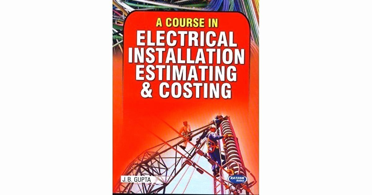 Electrical House Wiring Estimate Pdf Awesome Electrical Installation Estimating and Costing by J B Gupta Pdf
