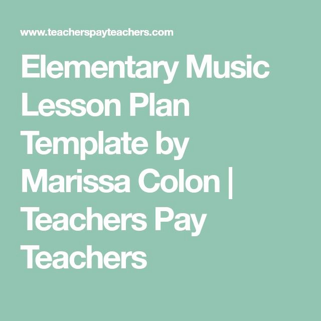 Elementary Music Lesson Plan Template Lovely Best 25 Elementary Music Lessons Ideas On Pinterest