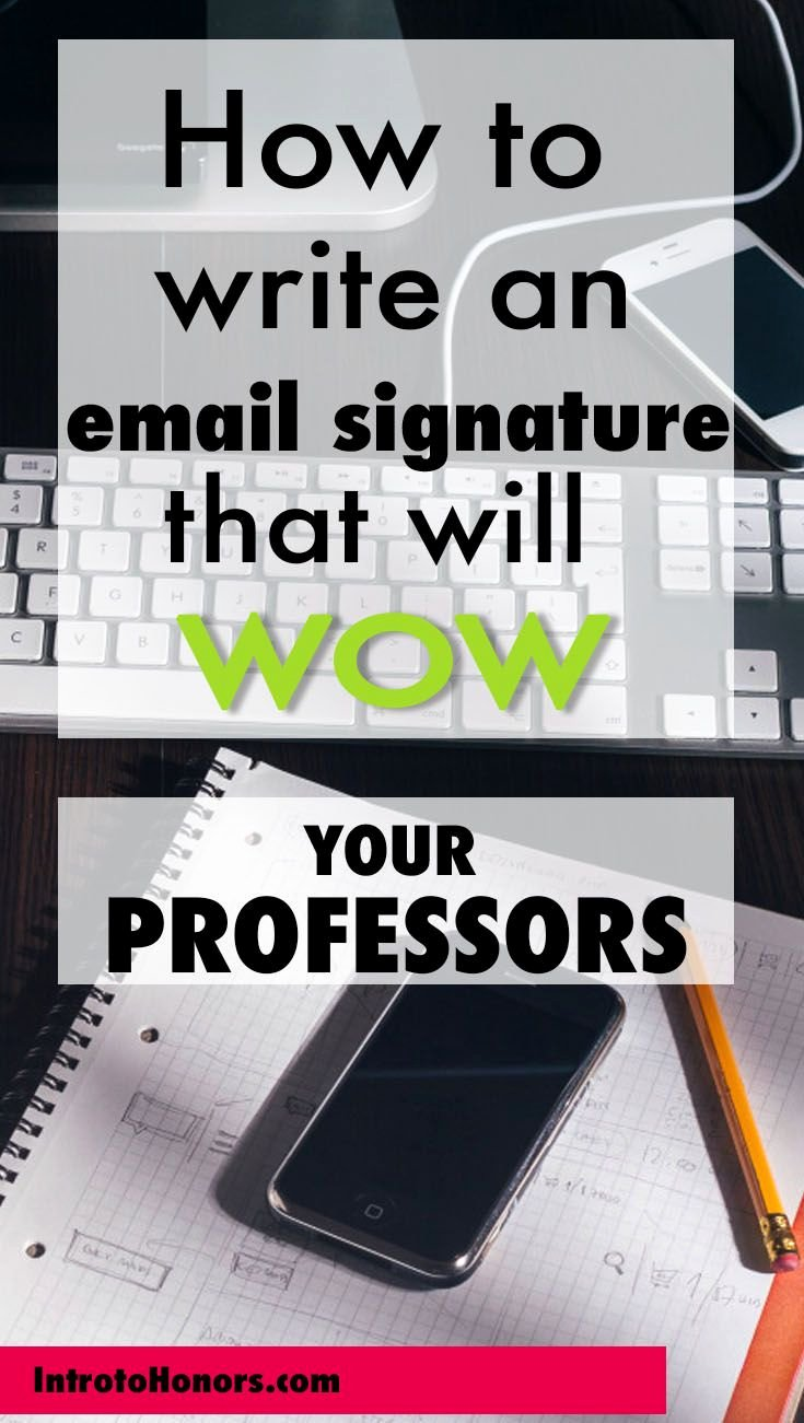 Email Signature College Student New How to Write An Email Signature that Will Impress Your Professors College Tips