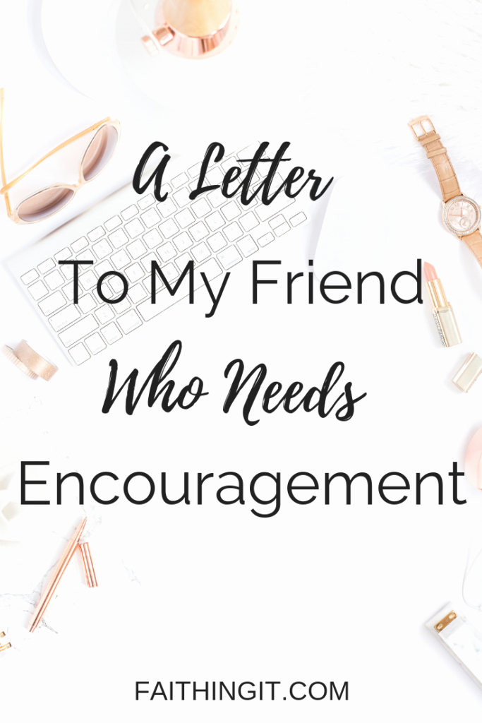 Encouragement Letters to A Friend Best Of A Letter to My Friend who Need Encouragement