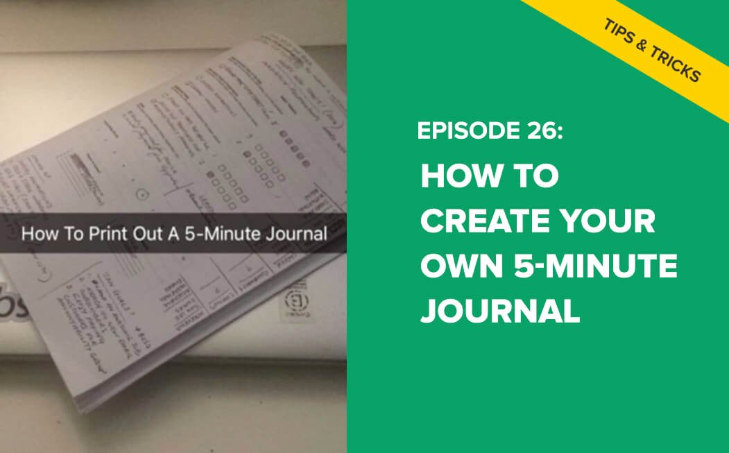 Five Minute Journal Template New E26 How to Create Your Own 5 Minute Journal – It Will E
