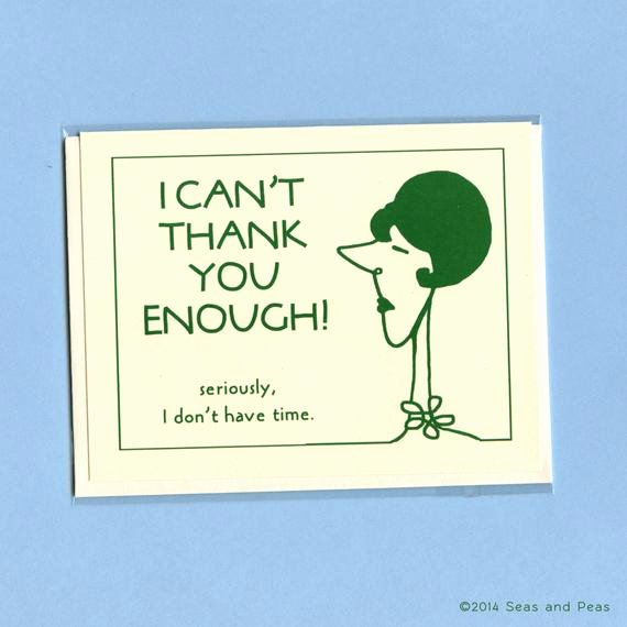 Funny Thank You Notes Beautiful Not Enough Time Funny Thank You Card Thank You Funny