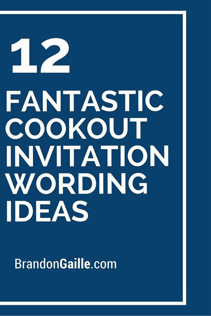 Get together Invitation Message New 12 Fantastic Cookout Invitation Wording Ideas