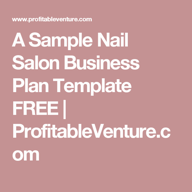 Hair Salon Business Plan Pdf Best Of A Sample Nail Salon Business Plan Template Free Profitableventure