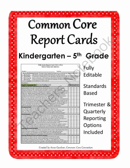 Kindergarten Report Card Template Best Of Mon Core Report Cards for Kindergarten Through Fifth Grade Fully Editable From Mon Core