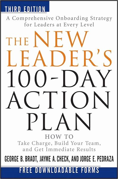 Leadership Action Plan Example Lovely the New Leader S 100 Day Action Plan How to Take Charge Build Your Team and Get Immediate
