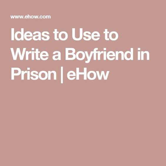 Letter to Boyfriend In Jail Luxury Ideas to Use to Write A Boyfriend In Prison