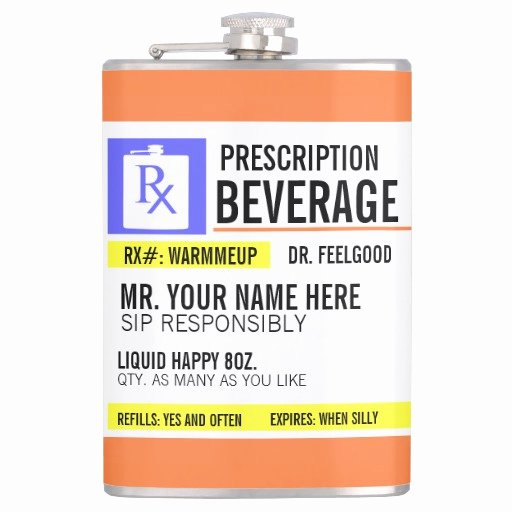 Pill Bottle Label Maker Beautiful Funny Prescription Label 8 Oz Beverage Flask