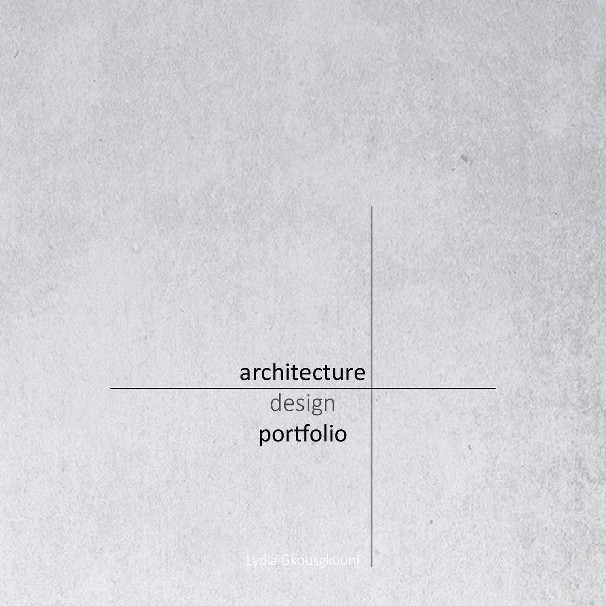 Portfolio Title Page Template Inspirational Lydia Gkousgkouni Architecture Portfolio … Graphic • Portfolio Sample