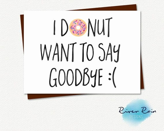 Printable Going Away Card Fresh Printable Farewell Card Printable Goodbye Card I Donut Want to Say Goodbye Funny