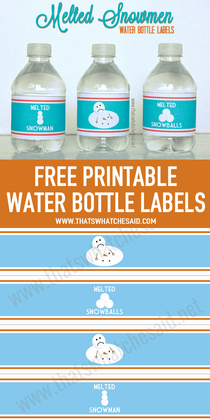 Printable Water Bottle Labels New Melted Snowman Water Bottle Labels that S What Che Said