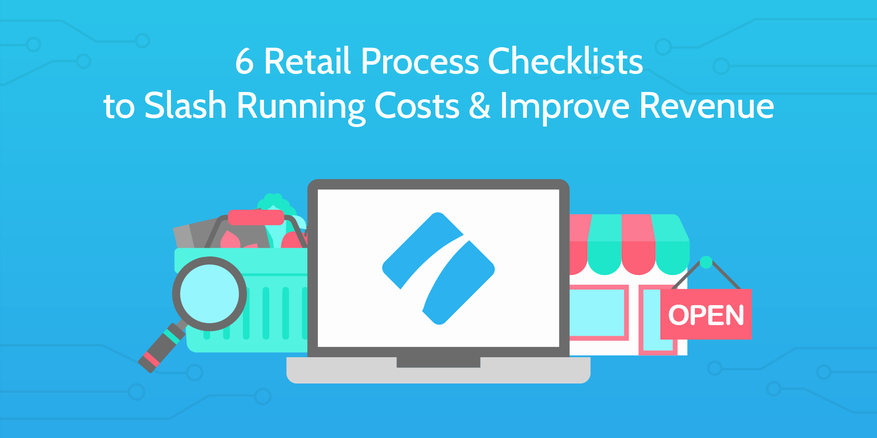 Retail Store Checklist Template Best Of 6 Retail Process Checklists to Slash Running Costs & Improve Revenue