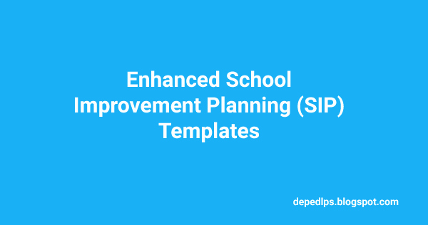 enhanced school improvement planning sip esip templates deped k 12 2016