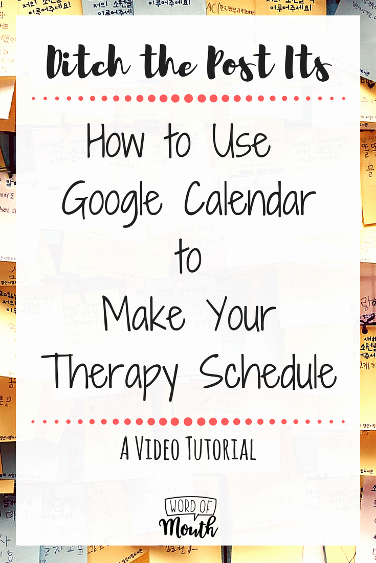 Speech therapy Schedule Template Inspirational Video Tutorial How to Use Google Calendar to Make Your therapy Schedule Word Of Mouth