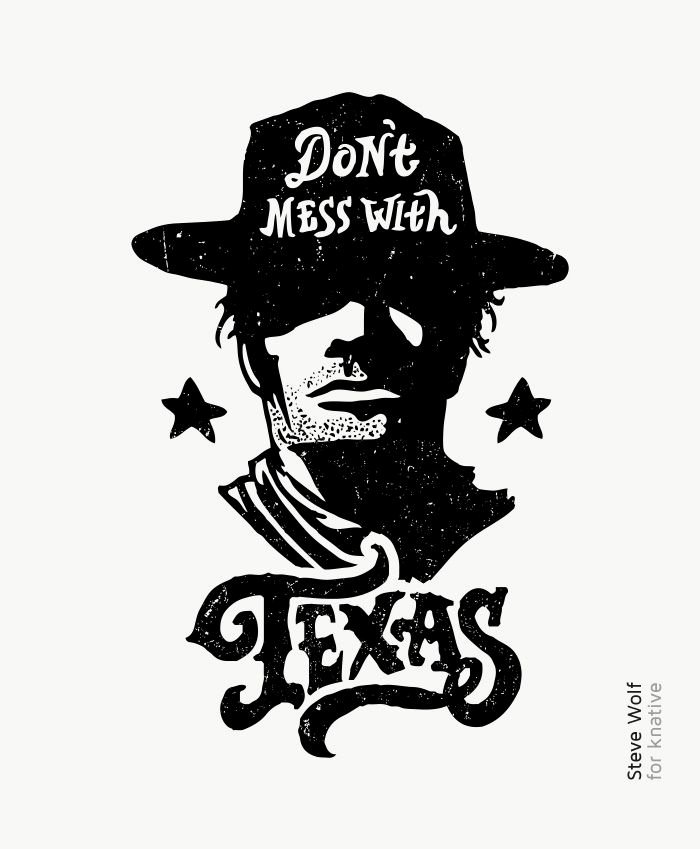 T Shirt Font Design Best Of Dont Mess with Texas by Steve Wolf Typography Lettering Knative Crowdfunded