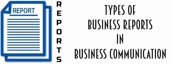 Types Of Business Report Best Of Types Of Business Reports In Business Munication