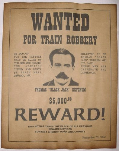 Wanted Posters Old West Awesome Black Jack Ketchum Wanted Poster Western Outlaw Old West